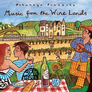 Putumayo Presents: Music From The Wine Lands (2006)
