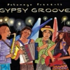 Putumayo Presents Gypsy Groove (2007)