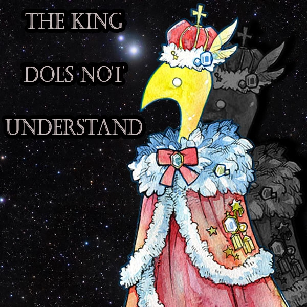 The King Does Not Understand