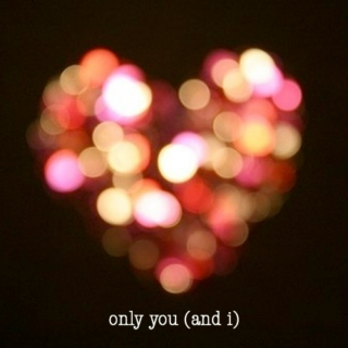 Only You (and I)