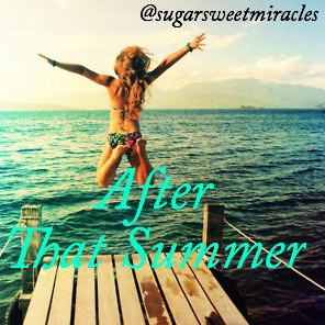 After That Summer | Wattpad Story Playlist