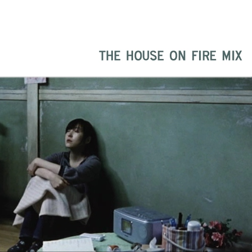 the house on fire mix
