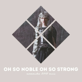 Oh So Noble, Oh So Strong - November 2012 Mix