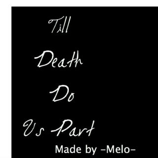 'Till Death Do Us Part | Wattpad Playlist
