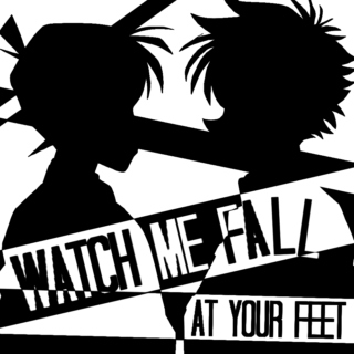 watch me fall (at your feet)