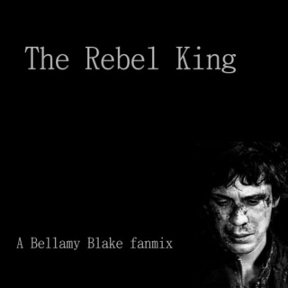 The Rebel King, A Bellamy Blake Mix