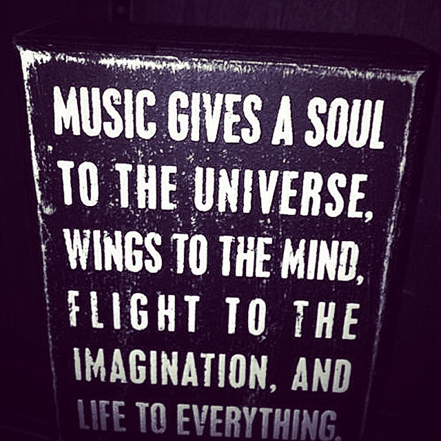 Music Gives a Soul to the Universe...