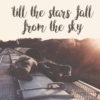 'till the stars fall from the sky