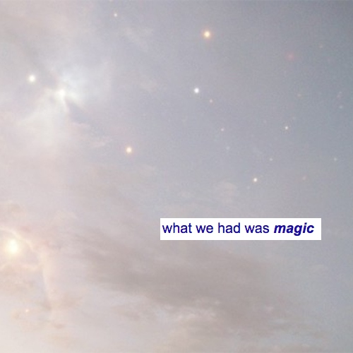 what we had was magic
