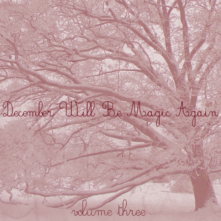 December Will Be Magic Again [Volume 3] -a Holiday mix-