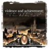 violence and achievement;