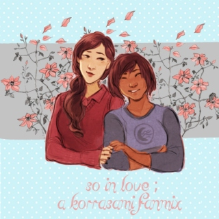 so in love ; a korrasami fanmix