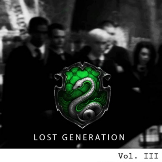 [[Lost Generation]] - #Slytherin [vol. III]