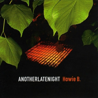 AnotherLateNight: Howie B. (2001)