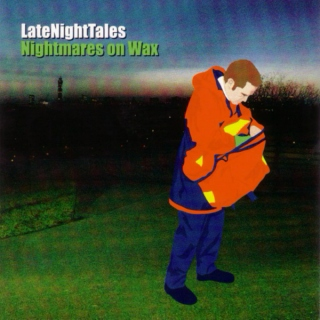 AnotherLateNight: Nightmares On Wax (2003)