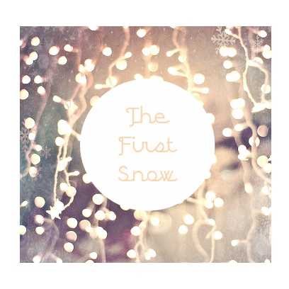❄The First Snow❄