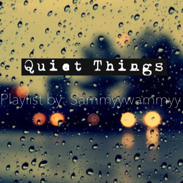Quiet Things.
