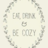 Eat, drink & be cosy