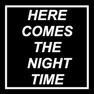 comes the night time