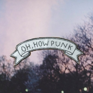 oh, how punk
