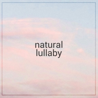 Natural Lullaby