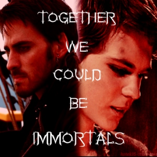 Togehter We Could Be Immortals