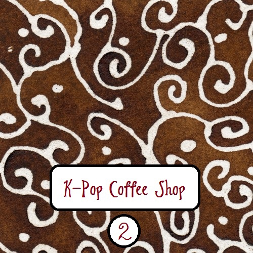 K-pop Coffee Shop 2