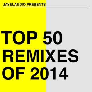 JayeL Audio's Top Remixes of 2014 - Disc Two