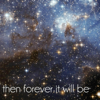 then forever it will be