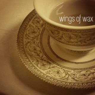 Wings of Wax