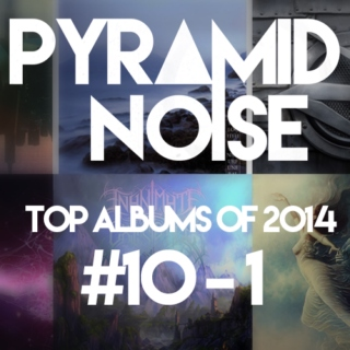 Pyramid Noise: Top Albums of 2014 #10-1