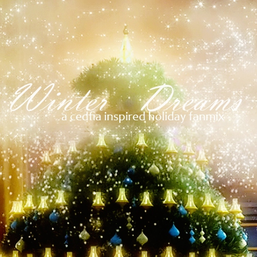 Winter Dreams {A Cedfia Mix}