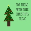 for those who hate christmas music