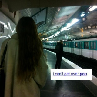 i can't get over you