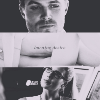 BURNING DESIRE // an olicity fanmix