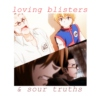 loving blisters & sour truths