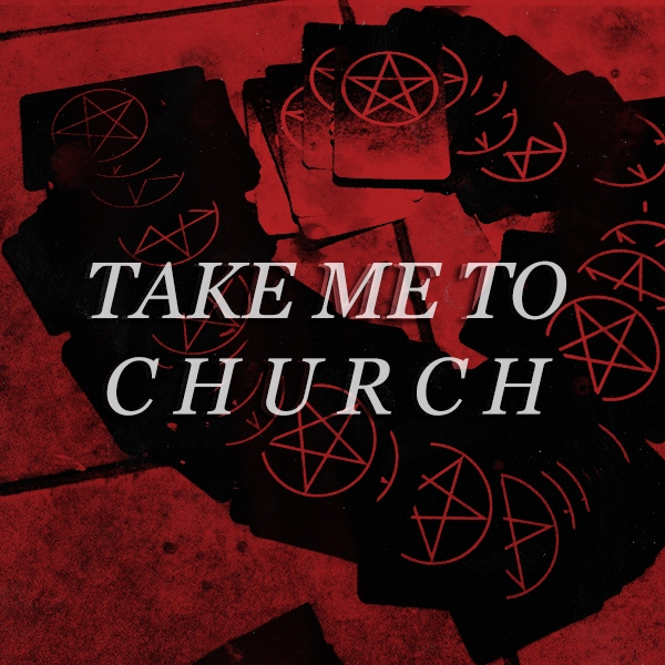 take me to church