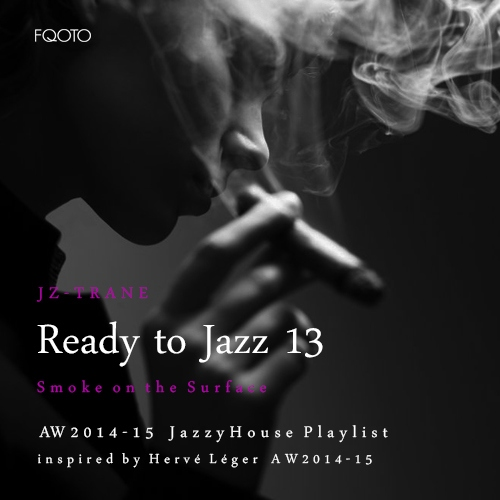 AW 2014-15 #47 JZ-Trane / Ready to Jazz 13 - Smoke on the Surface
