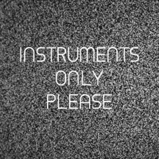 instruments only please