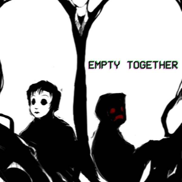 ╳EMPTY TOGETHER╳