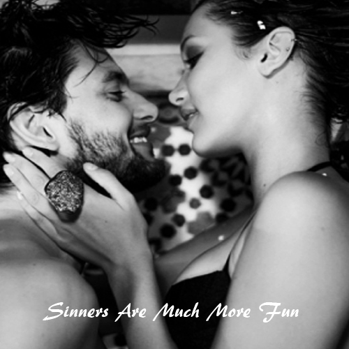 sinners are much more fun.