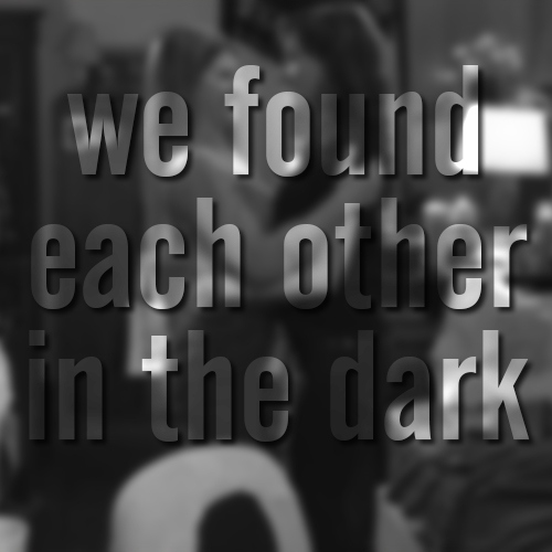 we found each other in the dark