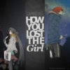 how you lost the girl