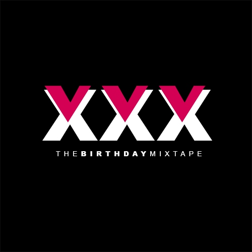 XXX: The Birthday Mixtape