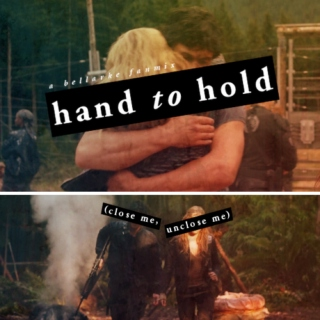 hand to hold (close me, unclose me)
