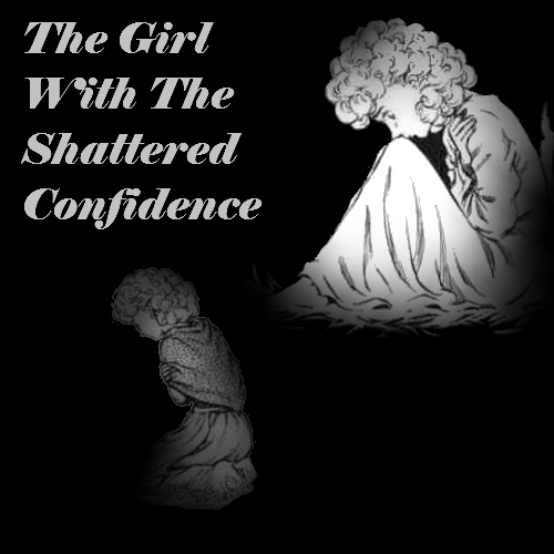 The Girl With The Shattered Confidence