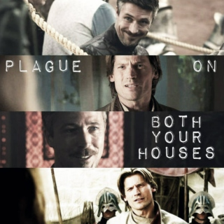 Plague On Both Your Houses