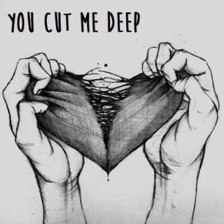 You Cut Me Deep