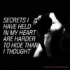 Secrets I have held in my heart;