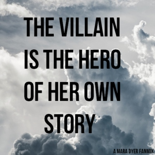 The villain is the hero of her own story.